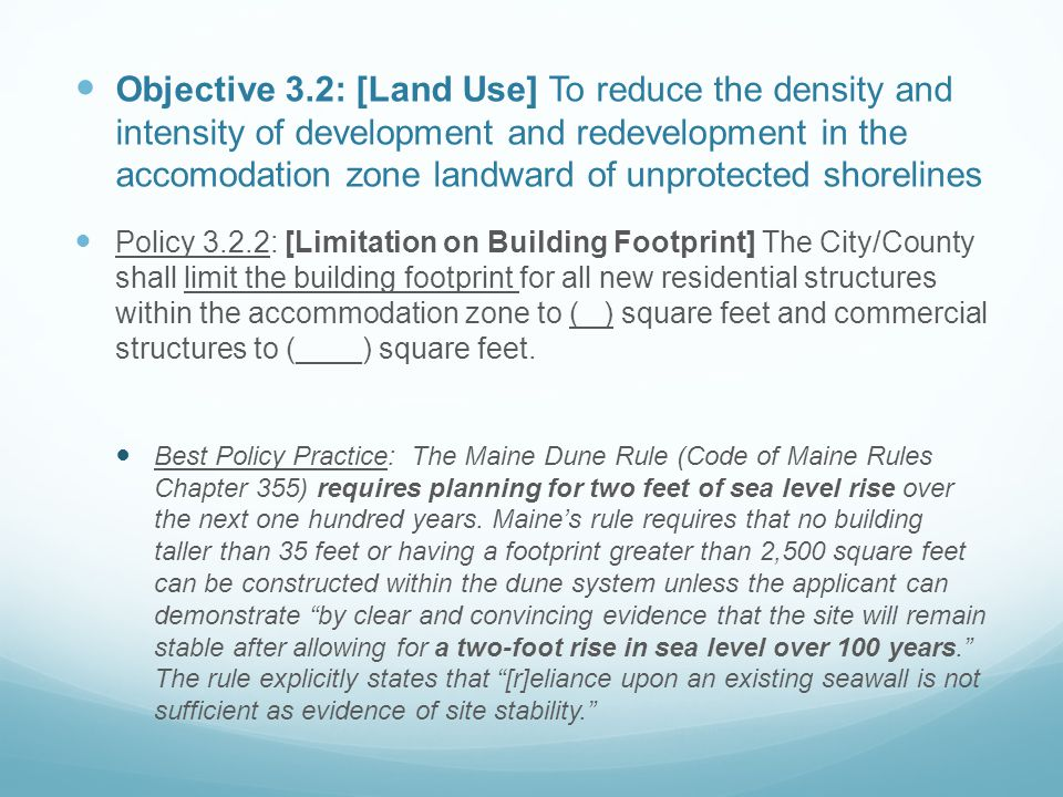 Objective 3.2: [Land Use] To reduce the density and intensity of development and redevelopment in the accomodation zone landward of unprotected shorelines